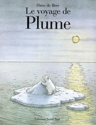 Voyage de plume le un livre paru aux editions nord sud - Plume le petit ours polaire ...