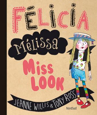 Félicia Mélissa Miss Look, un livre paru aux Editions Nord Sud